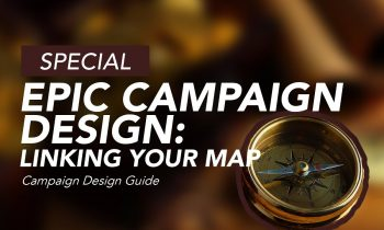 Epic Campaign Design: Linking The Map to Your Adventure in World Anvil